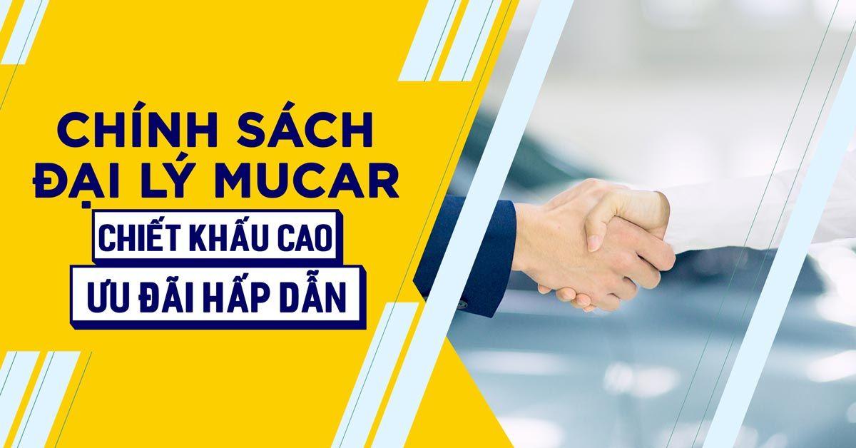 Chinh Sach Dai Ly Mucar